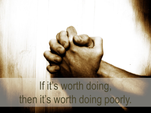 If its worth doing